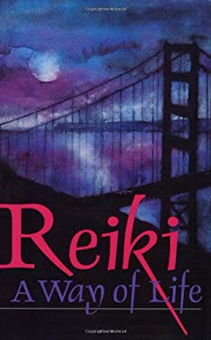 Reiki, a Way of Life 9781891554186