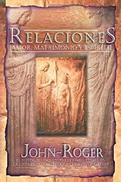 Relaciones: Amor, Matrimonio y Espiritu 9781893020504