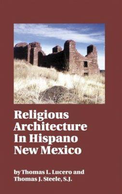 Religious Architecture in Hispano New Mexico 9781890689407
