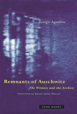 Remnants of Auschwitz: The Witness and the Archive 9781890951160