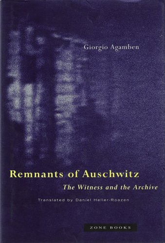 Remnants of Auschwitz: The Witness and the Archive 9781890951177