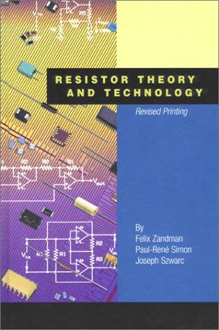 Resistor Theory and Technology: Revised Printing 9781891121128