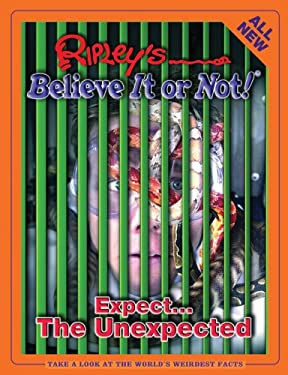 Ripley's Expect...the Unexpected 9781893951129