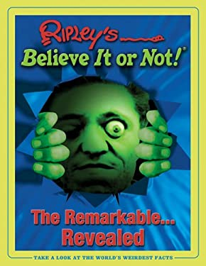 Ripleys Believe It or Not! the Remarkable... Revealed 9781893951228