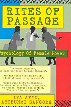 Rites of Passage: Psychology of Female Power: A Manual for Young African-American Women, Medicine Women, Priestesses, and More Mature Wo 9781890157135