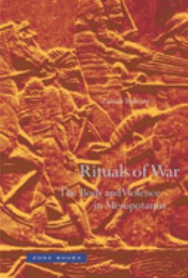 Rituals of War: The Body and Violence in Mesopotamia 9781890951849