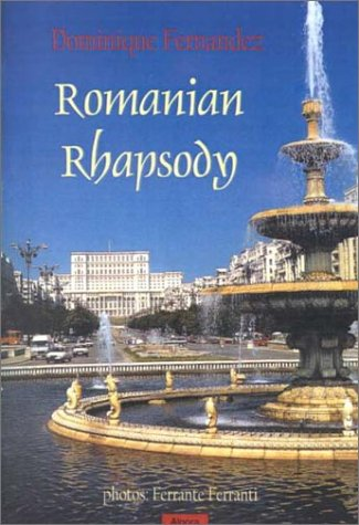 Romanian Rhapsody: An Overlooked Corner of Europe 9781892941114