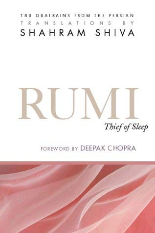 Rumi: Thief of Sleep; 180 Quatrains from the Persian 9781890772055