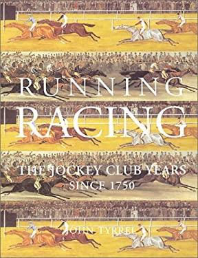 Running Racing: The Jockey Club Years Since 1750 9781899163069