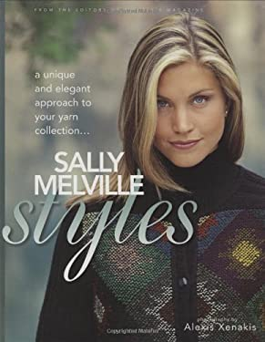Sally Melville Styles: A Unique and Elegant Approach to Your Yarn Collection 9781893762107