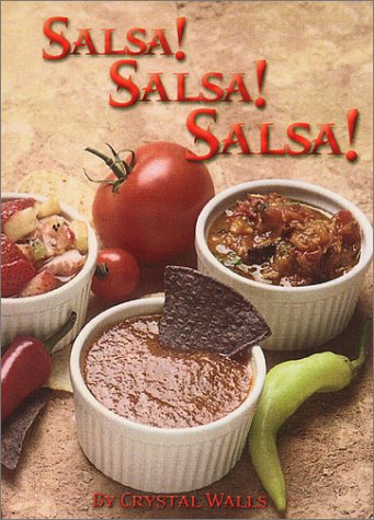Salsa! Salsa! Salsa!: 75 Superb Recipes! 9781892588050