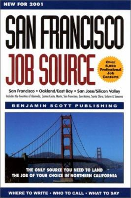 San Francisco Job Source: Over 7,000 Bay Area Job Contacts, Web Sites and Job Hotlines 9781891926037