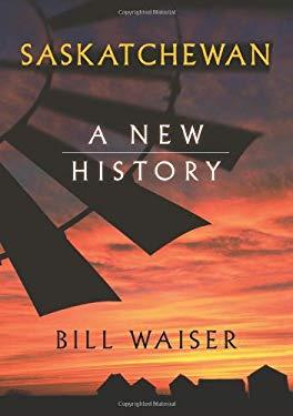 Saskatchewan: A New History 9781894856430