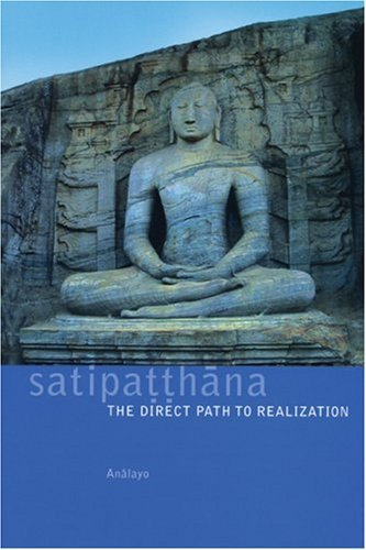 Satipatthana: The Direct Path to Realization 9781899579549
