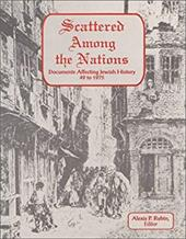 Scattered Among the Nations: Documents Affecting Jewish History, 49 to 1975 7726420