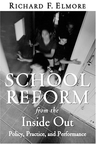 School Reform from the Inside Out: Policy, Practice, and Performance 9781891792243