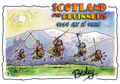 Scotland for Beginners: 1314 An' A' That 9781897784006
