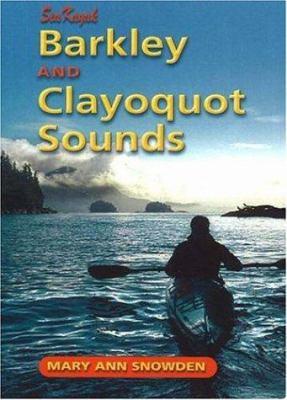 Sea Kayak Barkley & Clayoquot Sounds 9781894765541