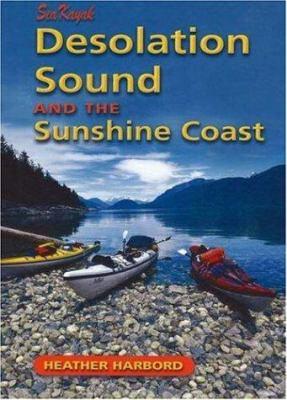 Sea Kayak Desolation Sound and the Sunshine Coast 9781894765534