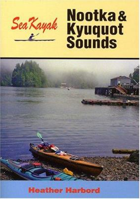 Sea Kayak Nootka & Kyuquot Sound 9781894765527