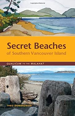 Secret Beaches of Southern Vancouver Island: Qualicum to the Malahat 9781894974974