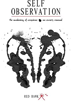 Self Observation: The Awakening of Conscience: An Owner's Manual 9781890772925