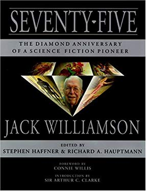 Seventy-Five: The Diamond Anniversary of a Science Fiction Pioneer 9781893887206