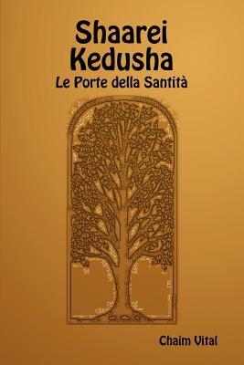 Shaarei Kedusha - Le Porte Della Santit 9781897352205