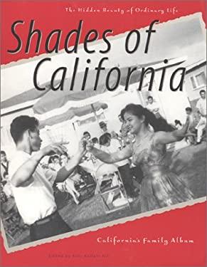Shades of California: The Hidden Beauty of Ordinary Life 9781890771447