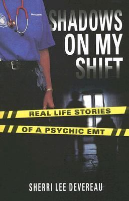 Shadows on My Shift: Real-Life Stories of a Psychic EMT 9781891724084
