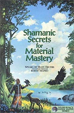 Shamanic Secrets for Material Mastery 9781891824128
