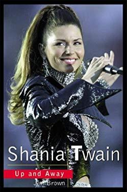 Shania Twain: Up and Away 9781894997041