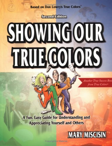 Showing Our True Colors: A Fun, Easy Guide for Understanding and Appreciating Yourself and Others 9781893320239