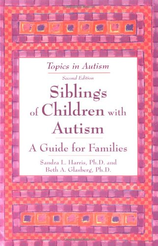 Siblings of Children with Autism: A Guide for Families 9781890627294