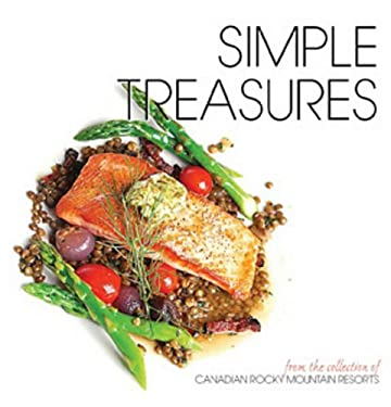 Simple Treasures: From the Collection of Canadian Rocky Mountain Resorts 9781894898850