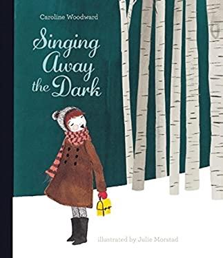 Singing Away the Dark 9781897476413