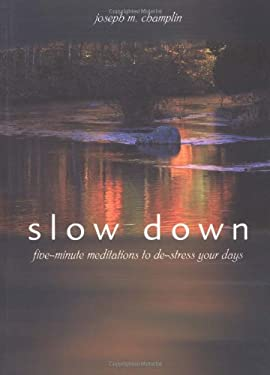Slow Down: Five-Minute Meditations to de-Stress Your Days 9781893732780