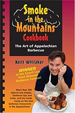 Smoke in the Mountains Cookbook: The Art of Appalachian Barbecue 9781893062610