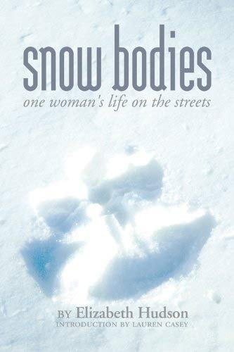 Snow Bodies: One Woman's Life on the Streets 9781896300740
