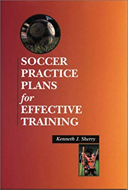 Soccer Practice Plans for Effective Training 9781890946562