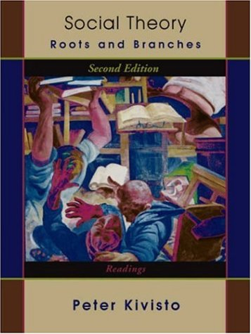 Social Theory: Roots and Branches: Readings 9781891487965
