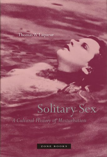 Solitary Sex: A Cultural History of Masturbation 9781890951337