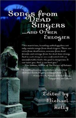 Songs from Dead Singers . . . and Other Eulogies 9781894815567