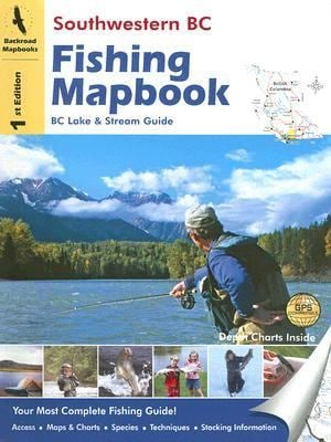 Southwestern BC Fishing Mapbook: BC Lake & Stream Guide 9781894556903