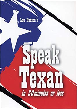 Speak Texan in 30 Minutes or Less 9781892588104