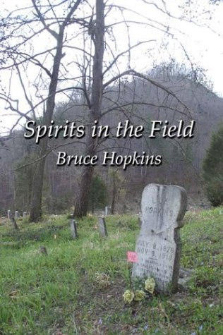 Spirits in the Field: An Appalachian Family History 9781893239197