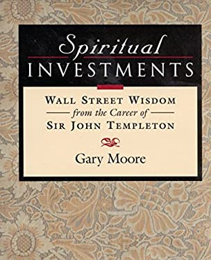 Spiritual Investments: Wall Street Wisdom from Sir John 9781890151188