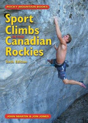 Sport Climbs in the Canadian Rockies 9781894765671