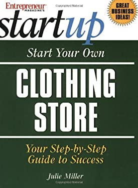 Start Your Own Clothing Store: Your Step-By-Step Guide to Success 9781891984310