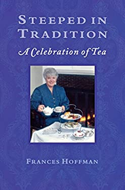 Steeped in Tradition: A Celebration of Tea 9781896219189